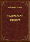 Intryga Na Prędce - ebook