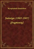 Jadwiga (1905-1907) [fragmenty] - ebook